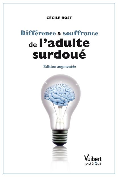 Différence & souffrance de l'adulte surdoué - Cécile Bost