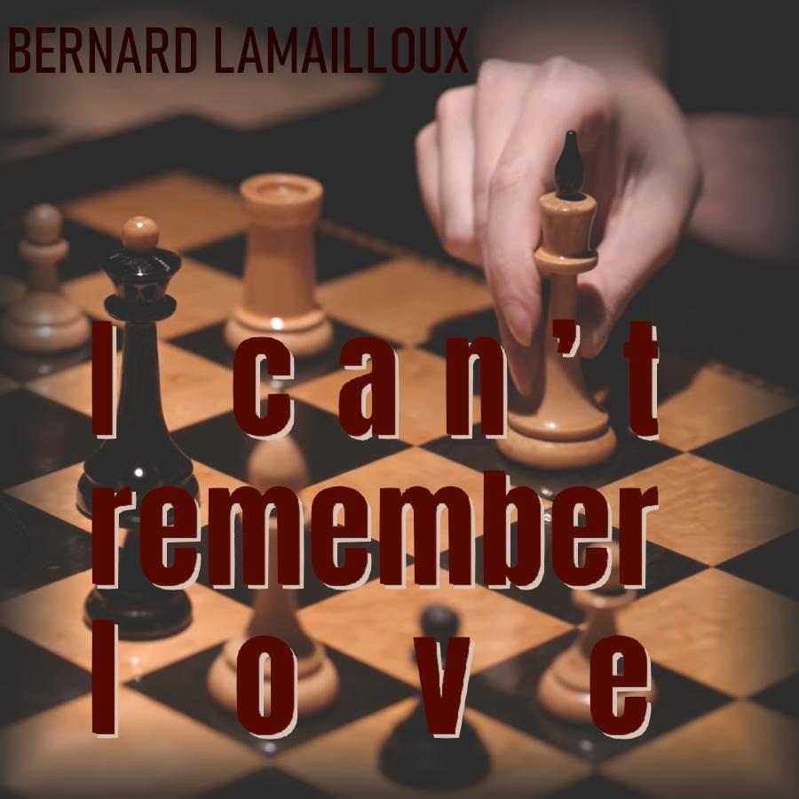 Pochette I can't remember love (par Bernard Lamailloux)